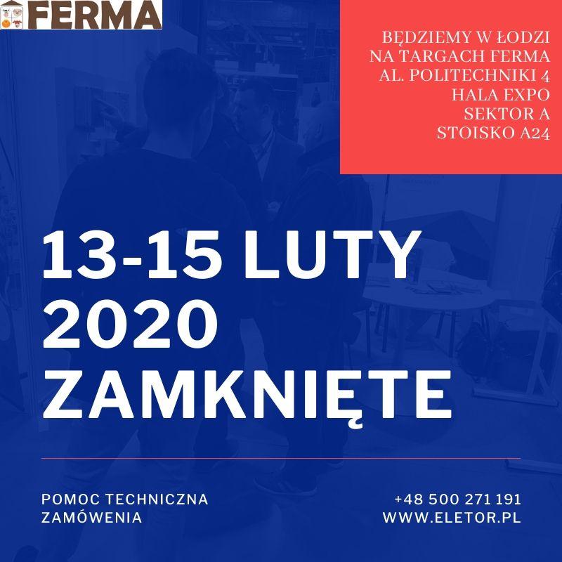 W związku z wyjazdem zarządu spółki ELETOR na Targi Ferma w Łodzi, biuro oraz salon firmowy, w dniach 13-15 luty 2020 r. (czwartek-sobota), będą zamknięte.